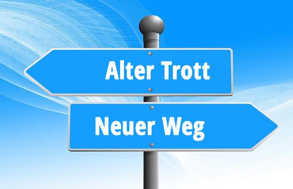 Muster - alter Trott - neuer Weg